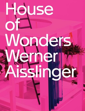 Werner Aisslinger: House of Wonders