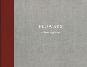 William Eggleston: Flowers