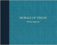 William Eggleston: Morals of Vision