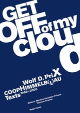 Wolf D. Prix & Coop Himmelb(l)au: Get Off of My Cloud