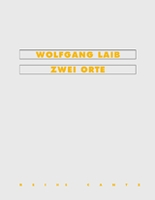 Wolfgang Laib: Two Locations