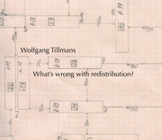 Wolfgang Tillmans: What's Wrong with Redistribution?