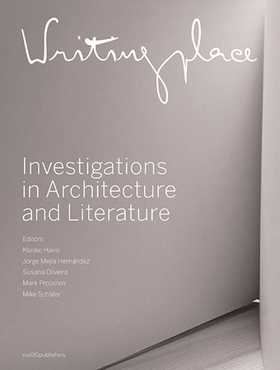 Writingplace: Investigations in Architecture and Literature