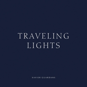 Xavier Guardans: Traveling Lights