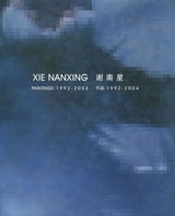 Xie Nanxing: Paintings 1992-2004
