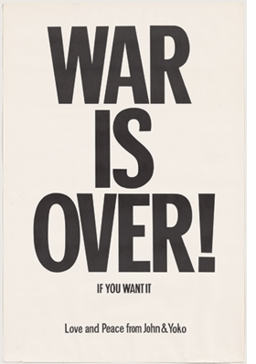 "Yoko Ono and John Lennon's ""WAR IS OVER! If You Want It"" (1969) is reproduced from <I>Yoko Ono: One Woman Show, 1960–1971</I>."