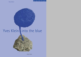 Yves Klein: Into The Blue