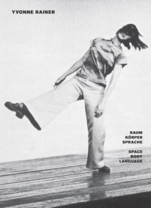 Yvonne Rainer: Space, Body, Language