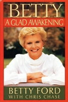 Betty Ford autographed A Glad Awakening hardcover book