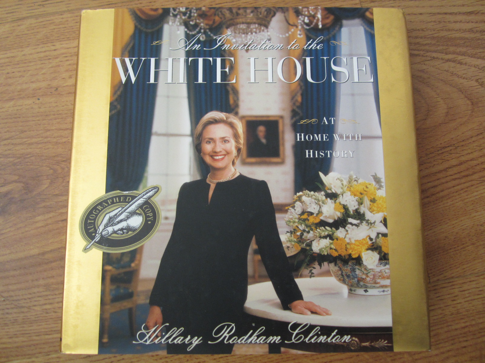 Hillary Clinton autographed An Invitation to the White House