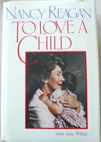 Nancy Reagan autographed To Love A Child hardcover book inscribed Best Wishes dated May '92