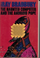 Ray Bradbury autographed The Haunted Computer and the Android Pope hardcover book