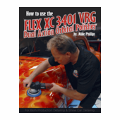 Mike Phillips' How to use the Flex XC3401 VRG Dual Action Orbital Polisher Paperback Book