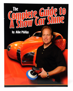 Mike Phillips' The Complete Guide to a Show Car Shine Paperback Book