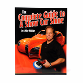 Mike Phillips� The Complete Guide to a Show Car Shine Paperback Book