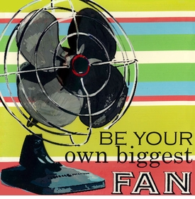 wall art - be your own biggest fan