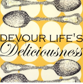 wall art - devour life's deliciousness