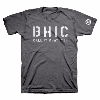 BHIC Call It What It Is Tee