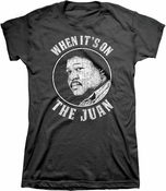 When It's On...The Juan Womens Tee
