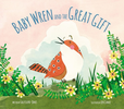 Baby Wren And The Great Gift (Hardcover - Case of 24)
