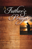 Booklet: A Father's Prayer (Paperback - Case of 400)