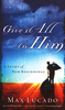 Booklet: Give It All to Him, Max Lucado (Booklets - Case of 200)