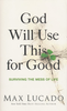 Booklet: God Will Use This for Good, Max Lucado (Booklets - Case of 200)