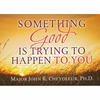 Booklet: Something Good is Trying to Happen to You (Booklets - Case of 48)