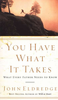 Booklet: You Have What It Takes, John Eldredge (Booklets - Case of 100)
