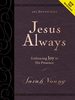 Jesus Always: Embracing Joy in His Presence (Large Deluxe Imitation Leather - Case of 20)