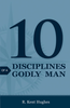 Tract: 10 Disciplines of a Godly Man, R. Kent Hughes (Tracts - Case of 250)