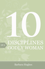 Tract: 10 Disciplines of a Godly Woman, Barbara Hughes (Tracts - Case of 250)
