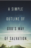 Tract: A Simple Outline of God's Way of Salvation (Tracts - Case of 250)