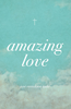 Tract: Amazing Love, Joni Eareckson Tada (Tracts - Case of 250)