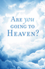 Tract: Are You Going to Heaven? William MacDonald (Tracts - Case of 250)