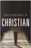 Tract: Becoming a Christian (Tracts - Case of 250)