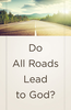 Tract: Do All Roads Lead to God? (Tracts - Case of 250)