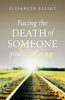 Tract: Facing the Death of Someone You Love, Elisabeth Elliot (Tracts - Case of 250)