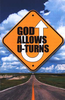 Tract: God Allows U-Turns, Allison Gappa Bottke (Tracts - Case of 250)