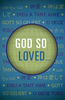 Tract: God So Loved... (Tracts - Case of 250)