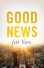 Tract: Good News for You (Tracts - Case of 250)