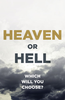 Tract: Heaven or Hell: Which Will You Choose? (Tracts - Case of 250)