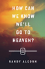 Tract: How Can We Know We'll Go to Heaven?, Randy Alcorn (Tracts - Case of 250)