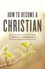 Tract: How to Become a Christian, Billy Graham (Tracts - Case of 250)