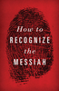 Tract: How to Recognize the Messiah (Tracts - Case of 250)