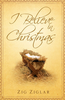 Tract: I Believe in Christmas, Zig Ziglar (Tracts - Case of 250)