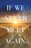 Tract: If We Never Meet Again (Tracts - Case of 250)