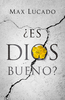 Tract: ¿Es Dios Bueno?  (Spanish, Max Lucado) (Tracts - Case of 250)