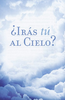 Tract: ¿Irás Tú al Cielo? (Spanish, William MacDonald) (Tracts - Case of 250)