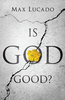 Tract: Is God Good?, Max Lucado (Tracts - Case of 250)